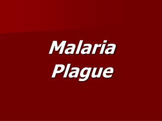 Malaria Plague