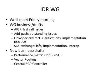 IDR WG