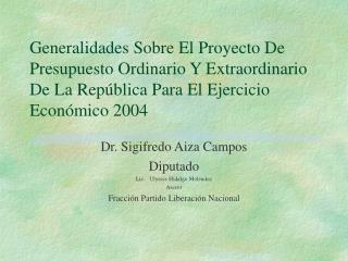 Dr. Sigifredo Aiza Campos Diputado Lic..  Ulysses Hidalgo Meléndez Asesor