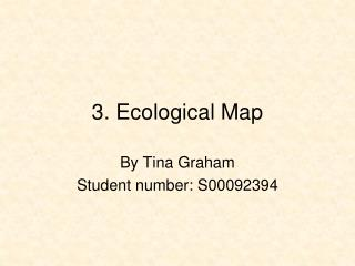 3. Ecological Map