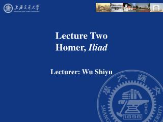 Lecture Two  Homer, Iliad