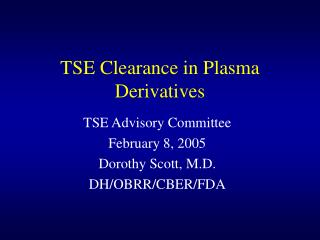 TSE Clearance in Plasma Derivatives