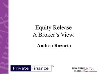 Equity Release  A Broker's View.