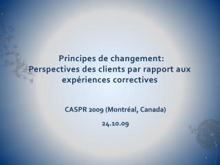 Principes de changement:  Perspectives des clients par rapport aux exp�riences correctives