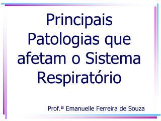 Principais Patologias que afetam o Sistema Respiratório