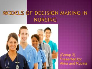 MODELS OF DECISION MAKING IN NURSING