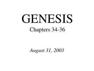 GENESIS Chapters 34-36