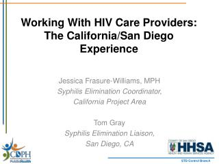 Working With HIV Care Providers:  The California/San Diego Experience