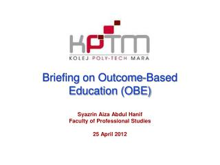 Briefing on Outcome-Based Education (OBE )