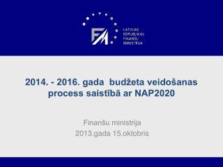 2014. - 2016. gada  budžeta veidošanas process saistībā ar NAP2020