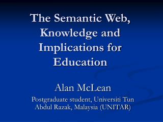 The Semantic Web, Knowledge and Implications for Education