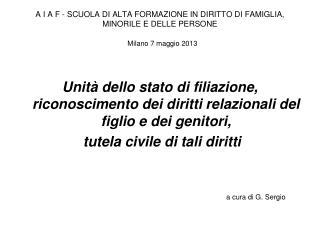 Unità dello stato di filiazione, riconoscimento dei diritti relazionali del figlio e dei genitori,