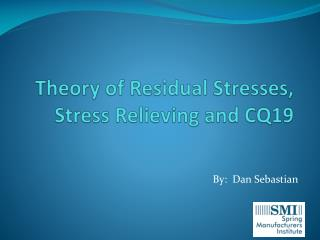 Theory of Residual Stresses, Stress Relieving and CQ19