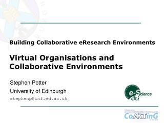 Stephen Potter University of Edinburgh stephenp@inf.ed.ac.uk