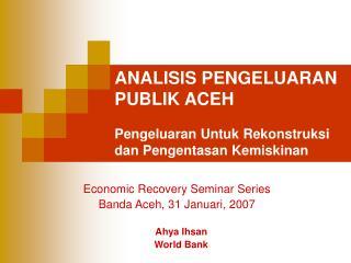 ANALISIS PENGELUARAN PUBLIK ACEH Pengeluaran Untuk Rekonstruksi dan Pengentasan Kemiskinan