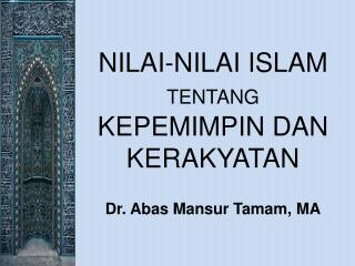NILAI-NILAI ISLAM  TENTANG  KE PEMIMPIN  DAN  KERAKYATAN