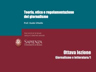 Teoria, etica e regolamentazione  del giornalismo Prof. Guido Vitiello
