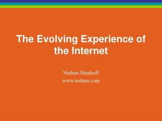 The Evolving Experience of the Internet