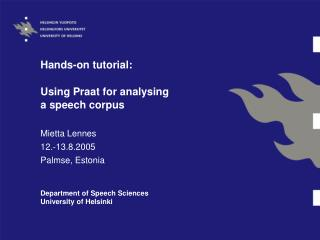 Hands-on tutorial: Using Praat for analysing  a speech corpus