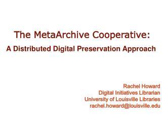 The MetaArchive Cooperative: