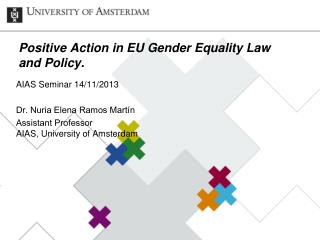 Positive Action in EU Gender Equality Law and Policy.