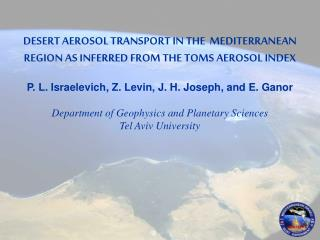 DESERT AEROSOL TRANSPORT IN THE  MEDITERRANEAN REGION AS INFERRED FROM THE TOMS AEROSOL INDEX