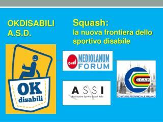 Squash: la  nuova frontiera dello sportivo  disabile