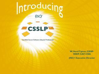 W. Hord Tipton, CISSP-ISSEP, CAP, CISA ISC  Executive Director