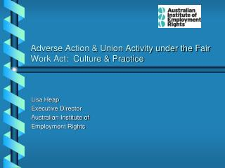 Adverse Action & Union Activity under the Fair Work Act:  Culture & Practice