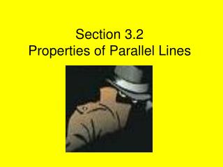 Section 3.2  Properties of Parallel Lines