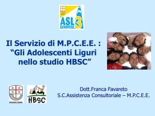 """Il Servizio di M.P.C.E.E. :  """"Gli Adolescenti Liguri  nello studio HBSC"""""""