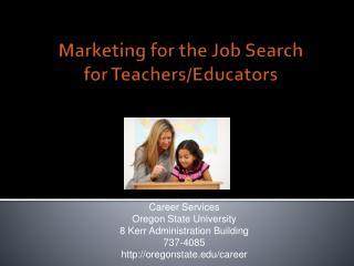 Marketing for the Job Search for Teachers/Educators
