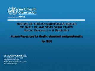 Dr AVOCKSOUMA Djona  ,  Human Resource for Health Programme Manager