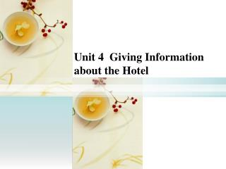 Unit 4  Giving Information about the Hotel
