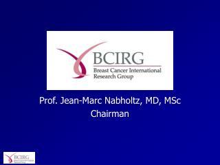 Prof. Jean-Marc Nabholtz, MD, MSc Chairman