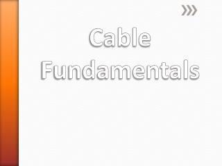 Cable Fundamentals