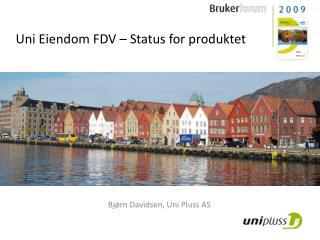 Uni Eiendom FDV – Status for produktet