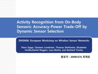 Activity Recognition from On-Body Sensors: Accuracy-Power Trade-Off by  Dynamic Sensor Selection