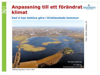 Anpassning till ett förändrat klimat Vad vi kan behöva göra i Kristianstads kommun