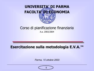 Esercitazione sulla metodologia E.V.A.™ Parma, 15 ottobre 2003