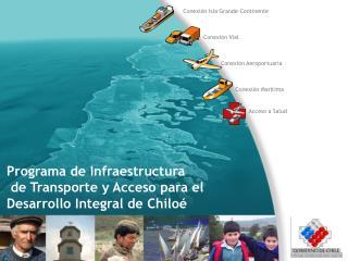 Programa de Infraestructura  de Transporte y Acceso para el Desarrollo Integral de Chiloé
