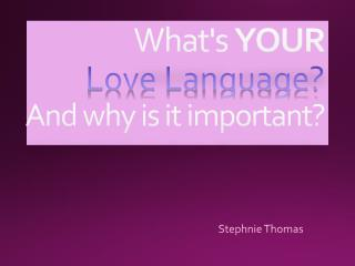 What's  YOUR Love Language? And why is it important?