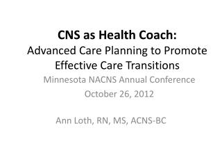CNS as Health Coach:  Advanced Care Planning to Promote Effective Care Transitions