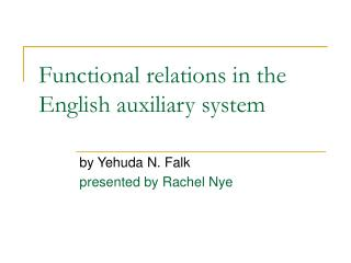Functional relations in the English auxiliary system