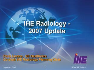 IHE Radiology - 2007 Update