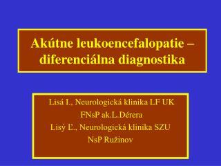 Akútne leukoencefalopatie – diferenciálna diagnostika