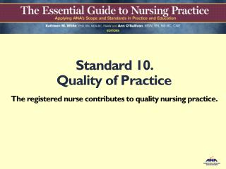 Standard 10.   Quality of Practice