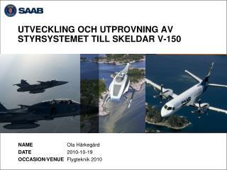 UTVECKLING OCH UTPROVNING AV STYRSYSTEMET TILL SKELDAR V-150