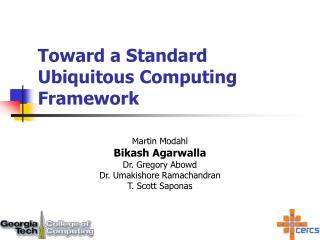 Toward a Standard Ubiquitous Computing Framework