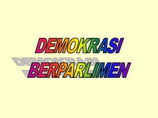 DEMOKRASI  BERPARLIMEN